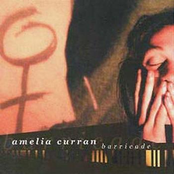 Amelia Curran - Barricade (2000)