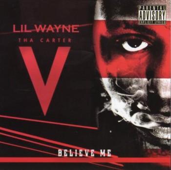 Lil Wayne - Tha Carter V Believe Me (Bootleg) (2015)