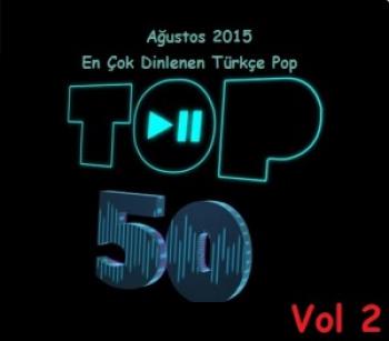 1aa658430125587 En Çok Dinlenen Türkçe Pop Top 50 Listesi Vol 2 (2015)