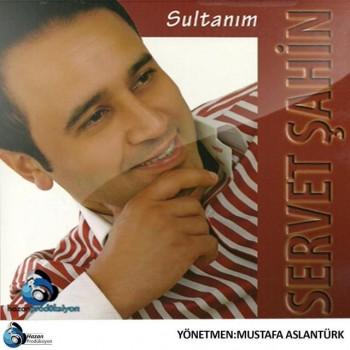 Servet Şahin – Sultanım (2015) Full Albüm İndir