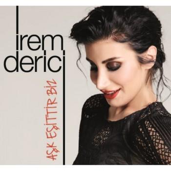 İrem Derici – Aşk Eşittir Biz (2015) Single Albüm İndir