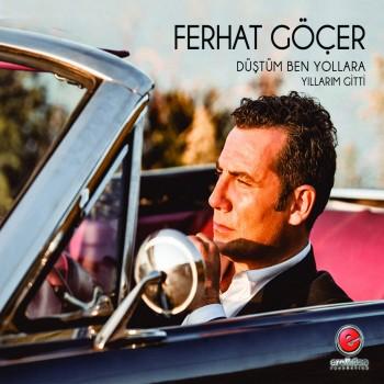 Ferhat Göçer – Düştüm Ben Yollara (2015) Full Albüm İndir
