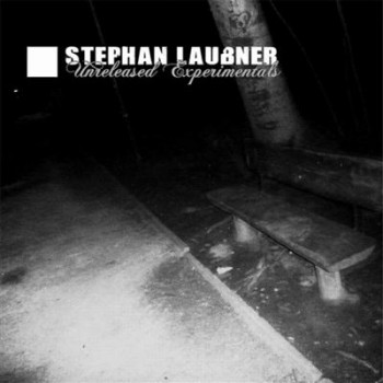 Stephan Laubner - Unreleased Experimentals (2008)