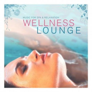 VA - Wellness Lounge: Music for Spa and Relaxation (2016)