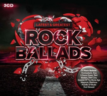 VA - Latest & Greatest Rock Ballads [3CD] (2016)